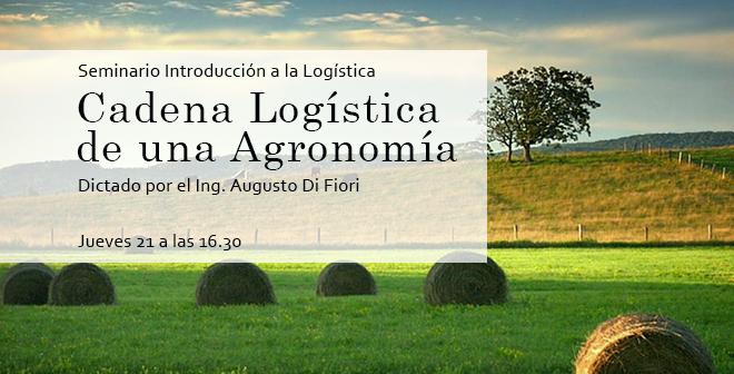 Seminario Int. a la Logística: Cadena Logística de una Agronomía