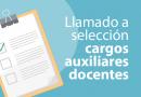 LLAMADO A SELECCIÓN PARA CUBRIR CARGOS TEMPORARIOS de AUXILIARES DOCENTES