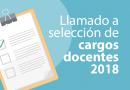 Llamado a Selección de Cargos Docentes –  Abril 2018