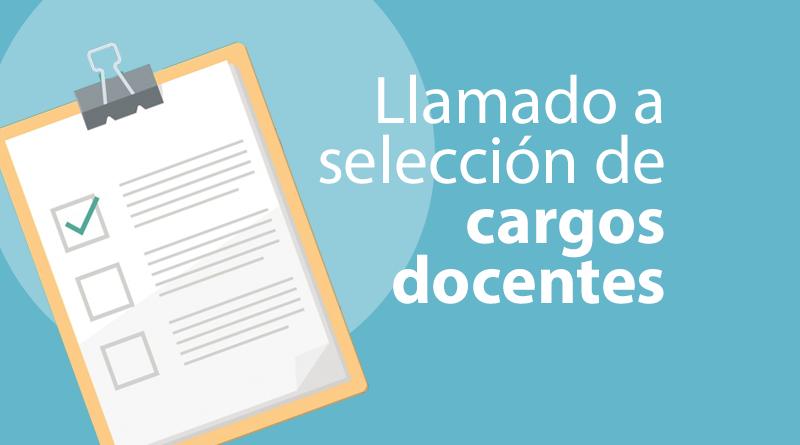 LLAMADO A SELECCIÓN DE CARGO DOCENTE